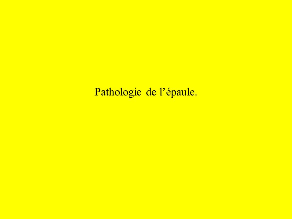 Pathologie de lépaule.