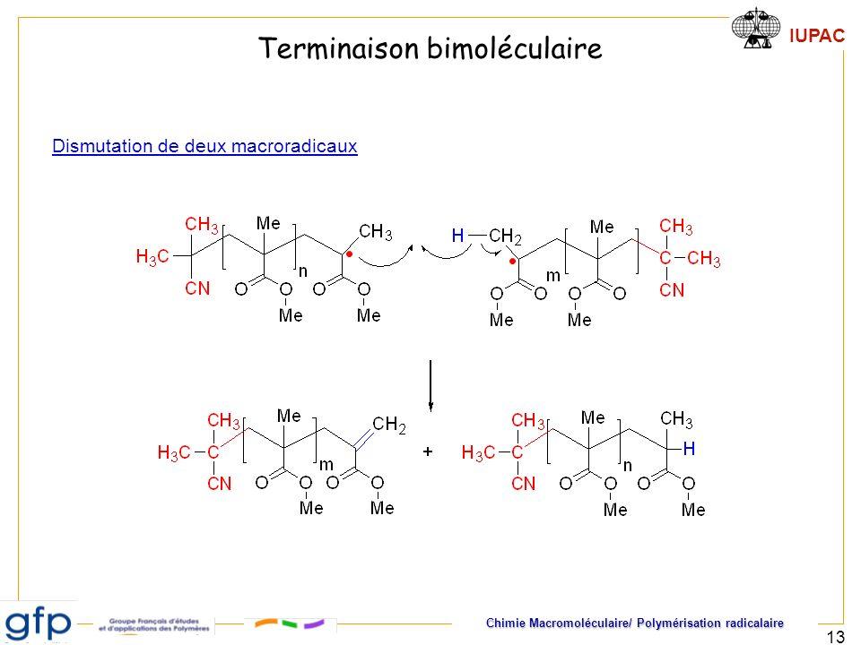 Chimie Macromoléculaire/ Polymérisation radicalaire IUPAC 13 Terminaison bimoléculaire Dismutation de deux macroradicaux