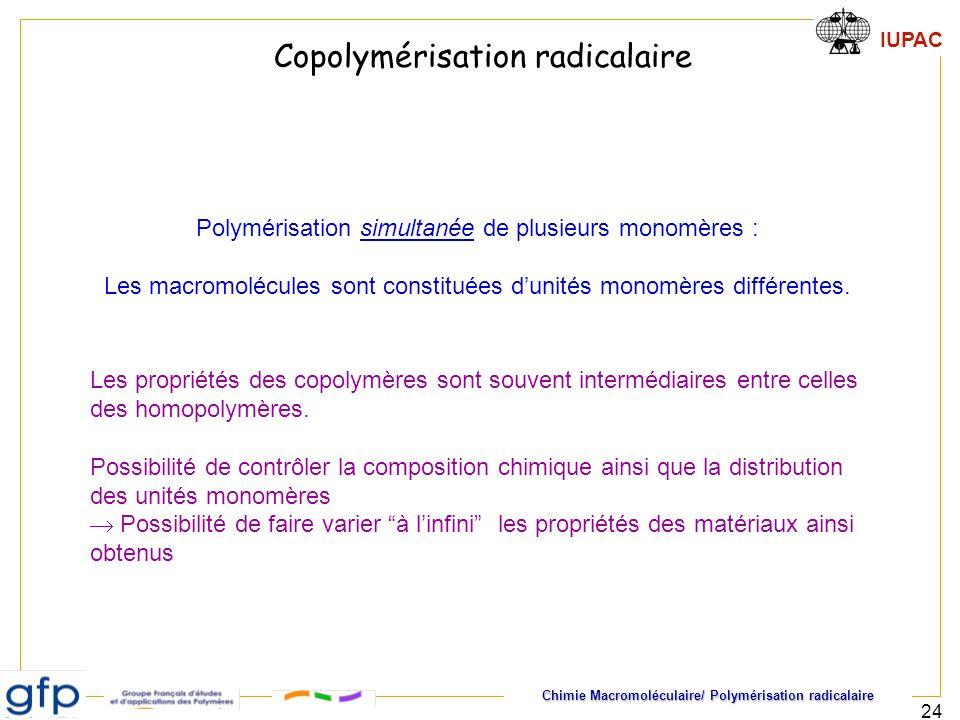 Chimie Macromoléculaire/ Polymérisation radicalaire IUPAC 24 Polymérisation simultanée de plusieurs monomères : Les macromolécules sont constituées du
