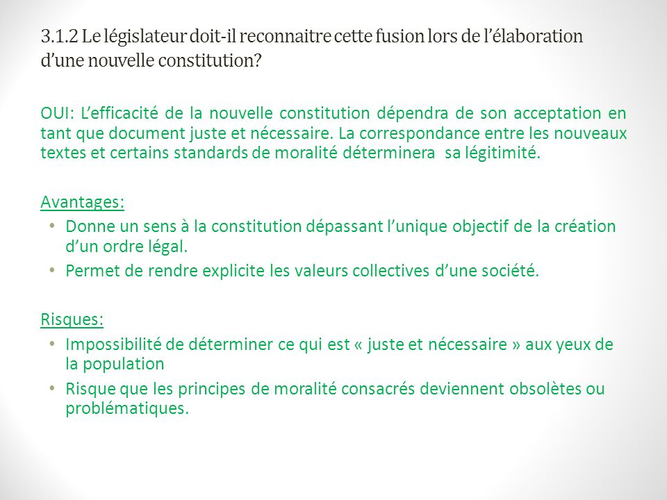 3.1.2 Le législateur doit-il reconnaitre cette fusion lors de lélaboration dune nouvelle constitution? OUI: Lefficacité de la nouvelle constitution dé