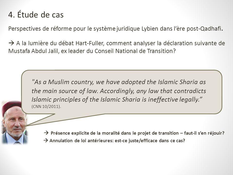 4. Étude de cas Perspectives de réforme pour le système juridique Lybien dans lère post-Qadhafi. A la lumière du débat Hart-Fuller, comment analyser l