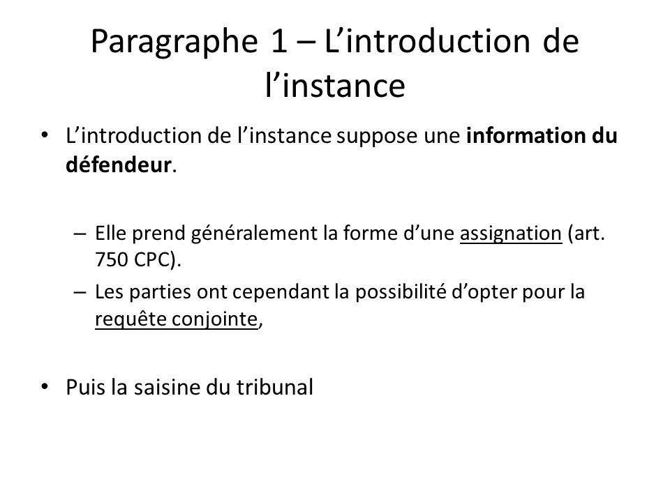 Paragraphe 1 – Lintroduction de linstance Lintroduction de linstance suppose une information du défendeur. – Elle prend généralement la forme dune ass