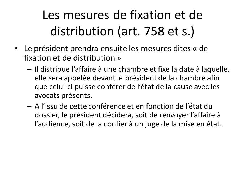 Les mesures de fixation et de distribution (art. 758 et s.) Le président prendra ensuite les mesures dites « de fixation et de distribution » – Il dis