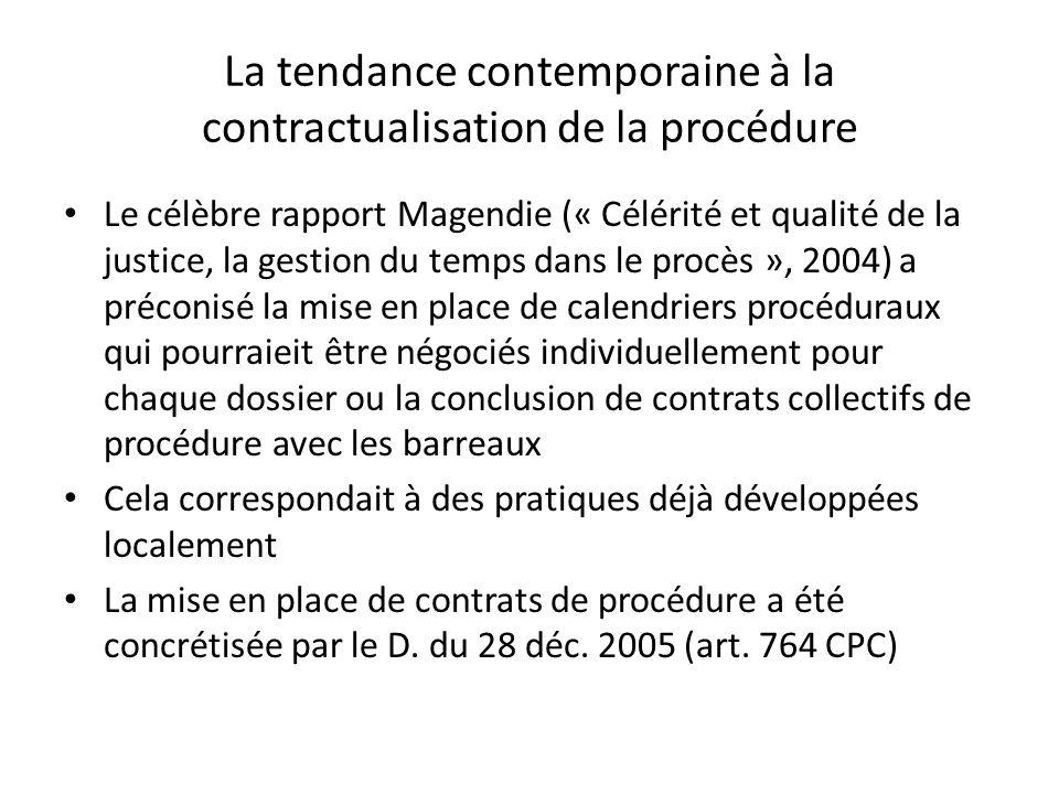 La tendance contemporaine à la contractualisation de la procédure Le célèbre rapport Magendie (« Célérité et qualité de la justice, la gestion du temp