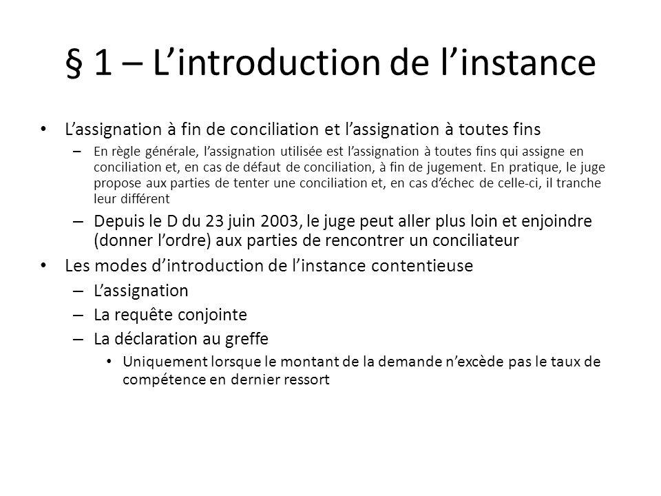 § 1 – Lintroduction de linstance Lassignation à fin de conciliation et lassignation à toutes fins – En règle générale, lassignation utilisée est lassignation à toutes fins qui assigne en conciliation et, en cas de défaut de conciliation, à fin de jugement.