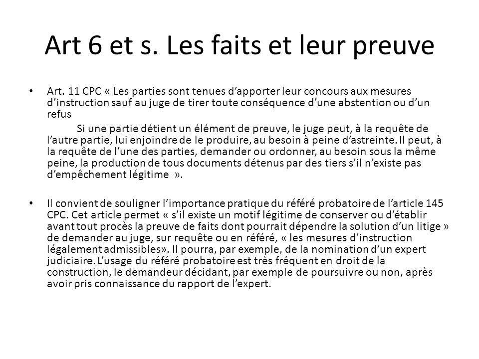 Art 6 et s. Les faits et leur preuve Art. 11 CPC « Les parties sont tenues dapporter leur concours aux mesures dinstruction sauf au juge de tirer tout