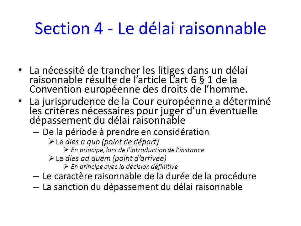 Section 4 - Le délai raisonnable La nécessité de trancher les litiges dans un délai raisonnable résulte de larticle Lart 6 § 1 de la Convention europé