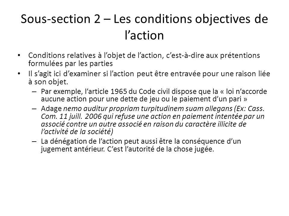 Sous-section 2 – Les conditions objectives de laction Conditions relatives à lobjet de laction, cest-à-dire aux prétentions formulées par les parties