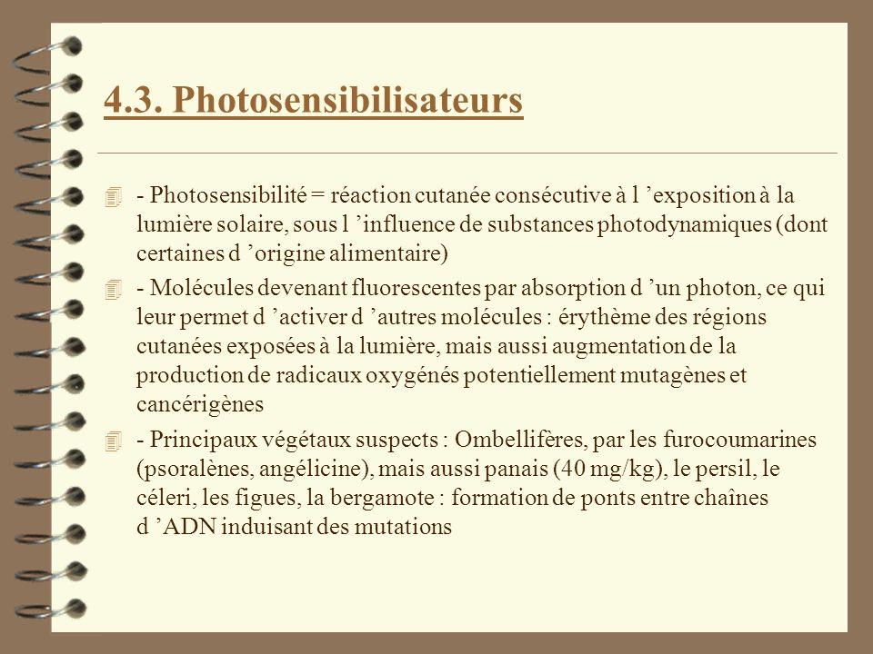 4.3. Photosensibilisateurs 4 - Photosensibilité = réaction cutanée consécutive à l exposition à la lumière solaire, sous l influence de substances pho