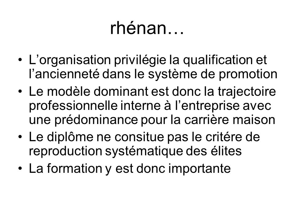 rhénan… Lorganisation privilégie la qualification et lancienneté dans le système de promotion Le modèle dominant est donc la trajectoire professionnel