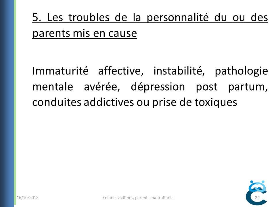 16/10/2013Enfants victimes, parents maltraitants24 5.