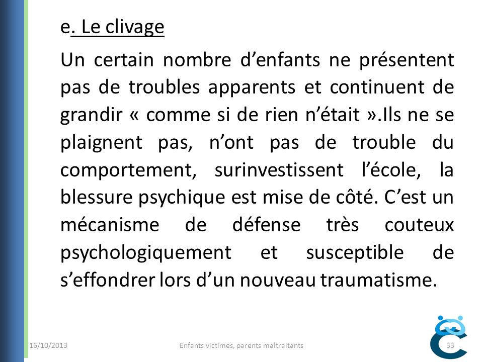 16/10/2013Enfants victimes, parents maltraitants33 e.