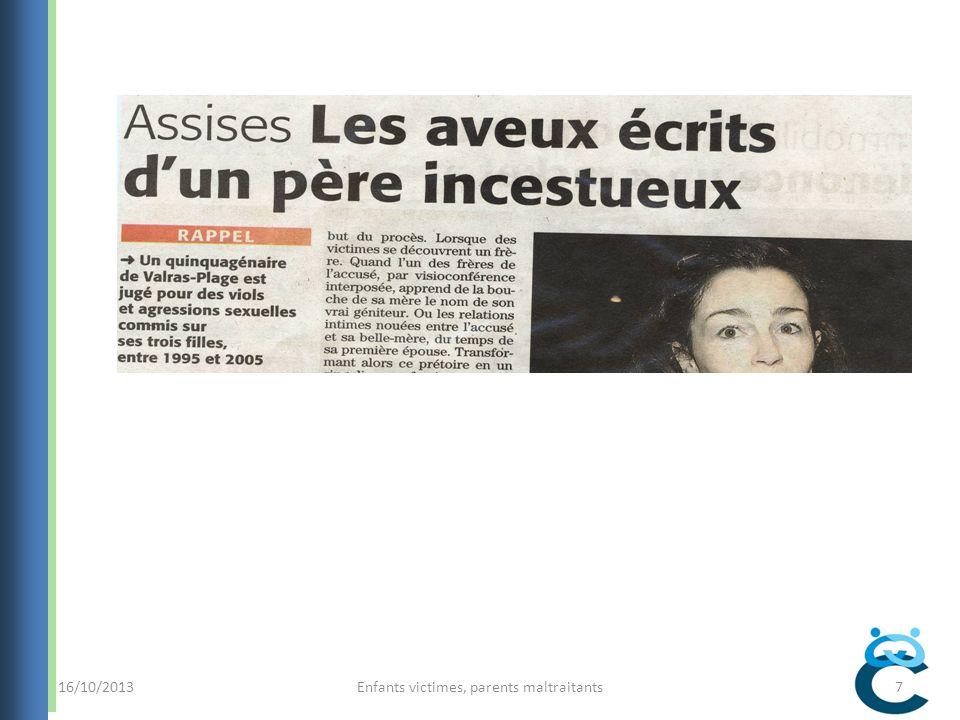 16/10/2013Enfants victimes, parents maltraitants8 I La maltraitance à travers lhistoire :