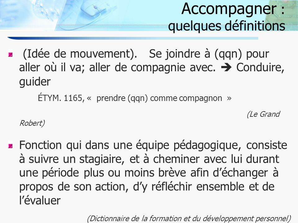 8 Accompagner : quelques définitions (Idée de mouvement).