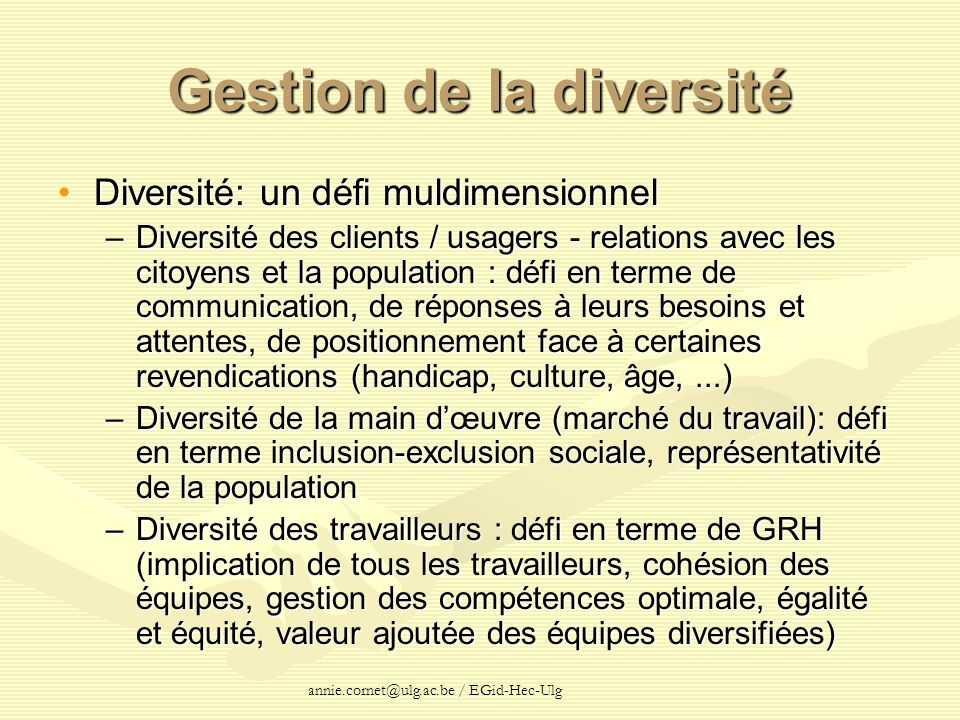 annie.cornet@ulg.ac.be / EGid-Hec-Ulg Gestion de la diversité Diversité: un défi muldimensionnelDiversité: un défi muldimensionnel –Diversité des clie