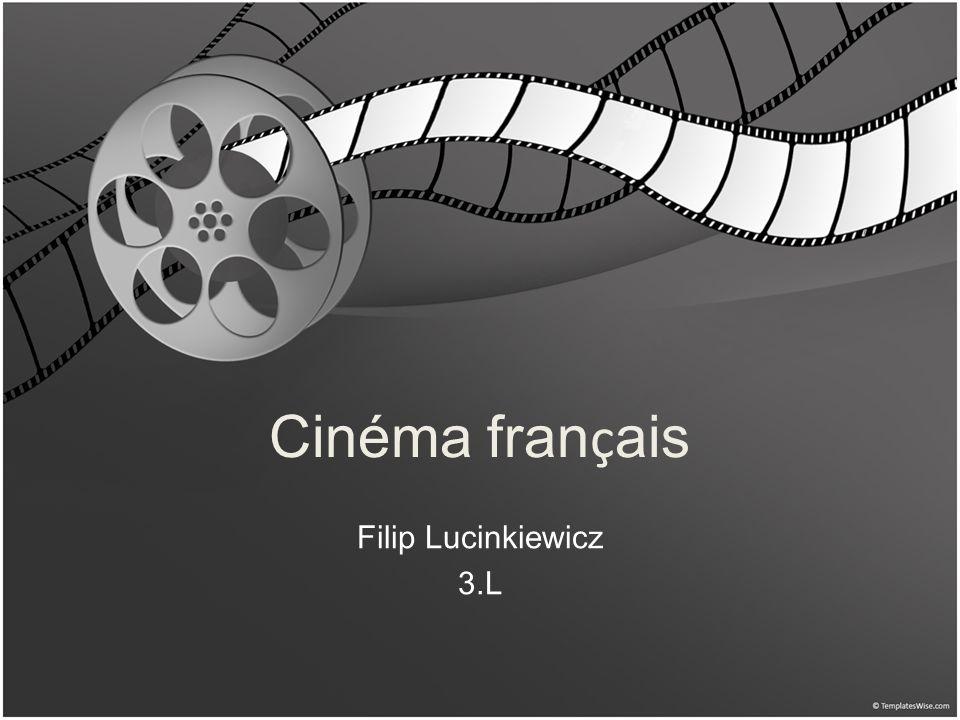 Cinéma fran ç ais Filip Lucinkiewicz 3.L