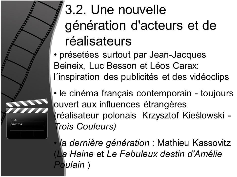 3.2. Une nouvelle génération d'acteurs et de réalisateurs présetées surtout par Jean-Jacques Beineix, Luc Besson et Léos Carax: l´inspiration des publ