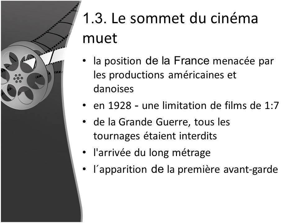 1.3. Le sommet du cinéma muet la position de la France menacée par les productions américaines et danoises en 1928 - une limitation de films de 1:7 de