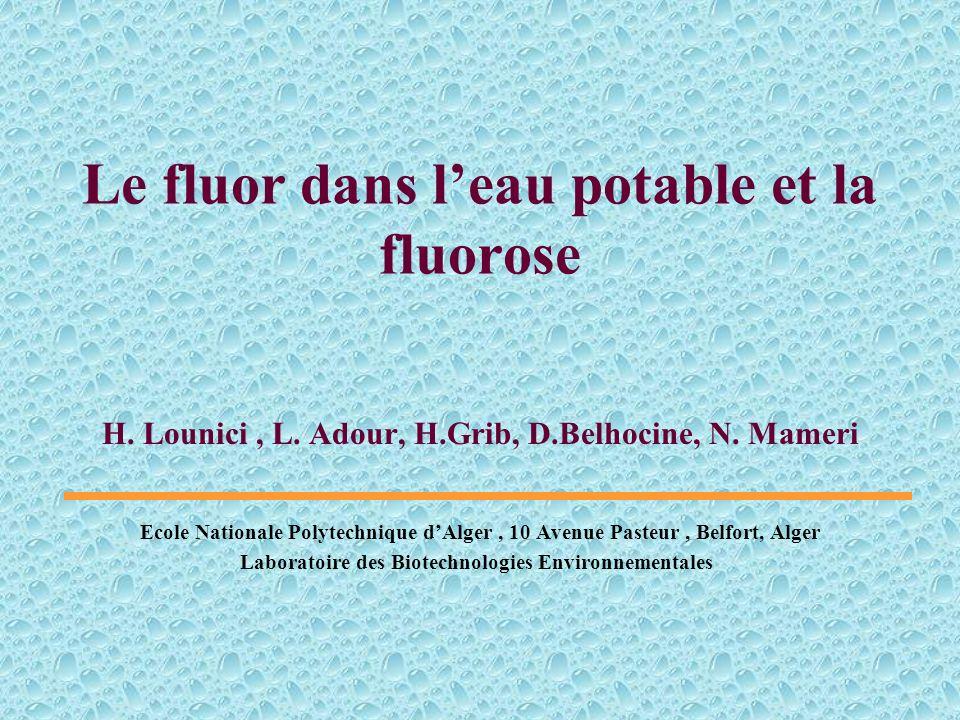 Le fluor dans leau potable et la fluorose H.Lounici, L.