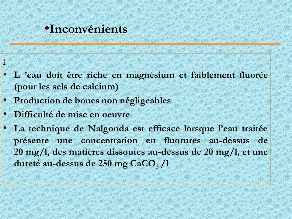 Par coagulation Floculation (Technique de Nalgonda) 3 Al 2 (SO 4 ) 3.18 H 2 O + NaF + 9 Na 2 CO 3 [5 Al(OH) 3. Al(OH) 2 F] + 9 Na 2 SO 4 + NaHCO 3 + 8