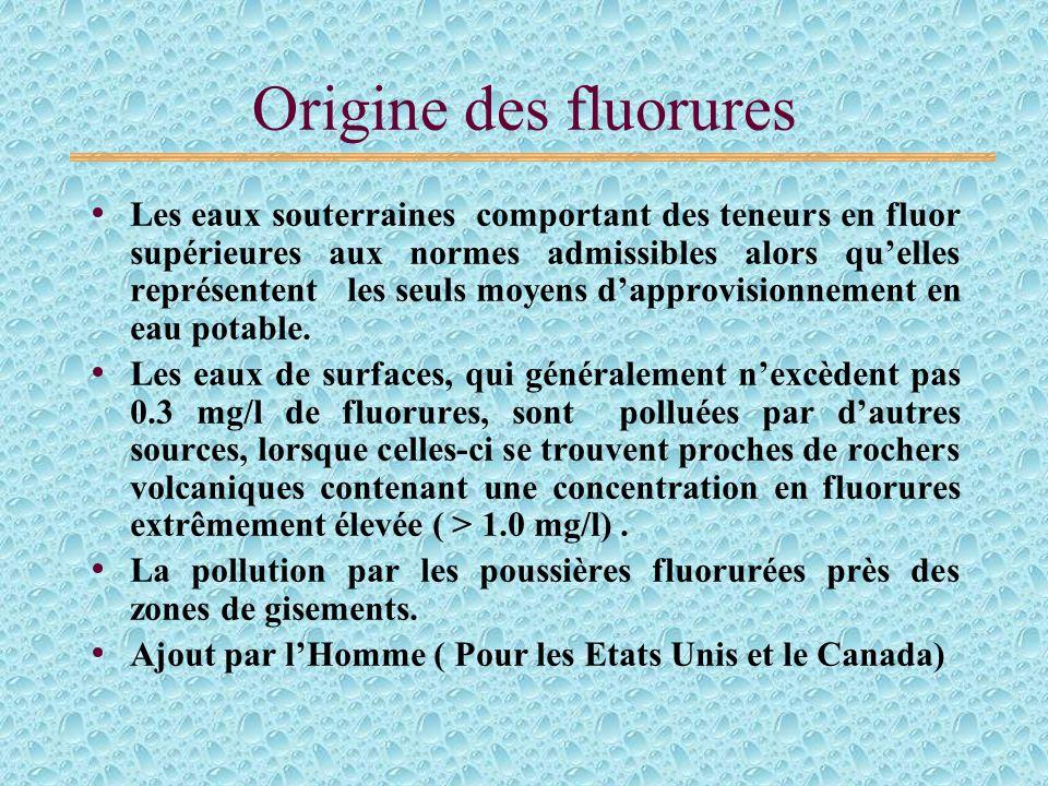 Origine des fluorures Les eaux souterraines comportant des teneurs en fluor supérieures aux normes admissibles alors quelles représentent les seuls moyens dapprovisionnement en eau potable.