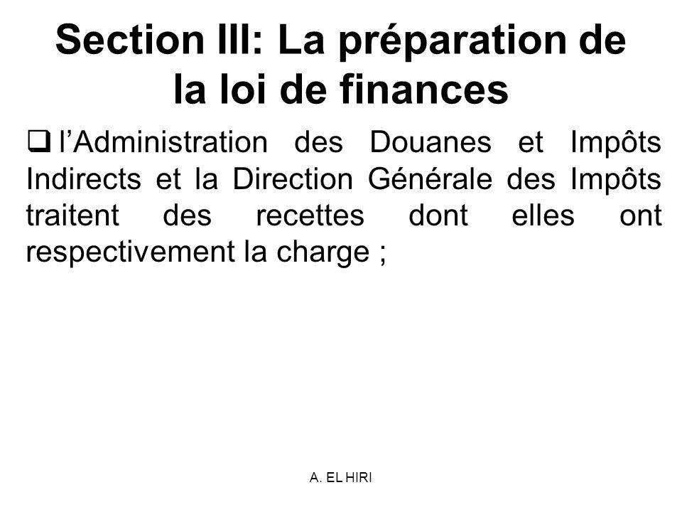 A. EL HIRI Section III: La préparation de la loi de finances lAdministration des Douanes et Impôts Indirects et la Direction Générale des Impôts trait