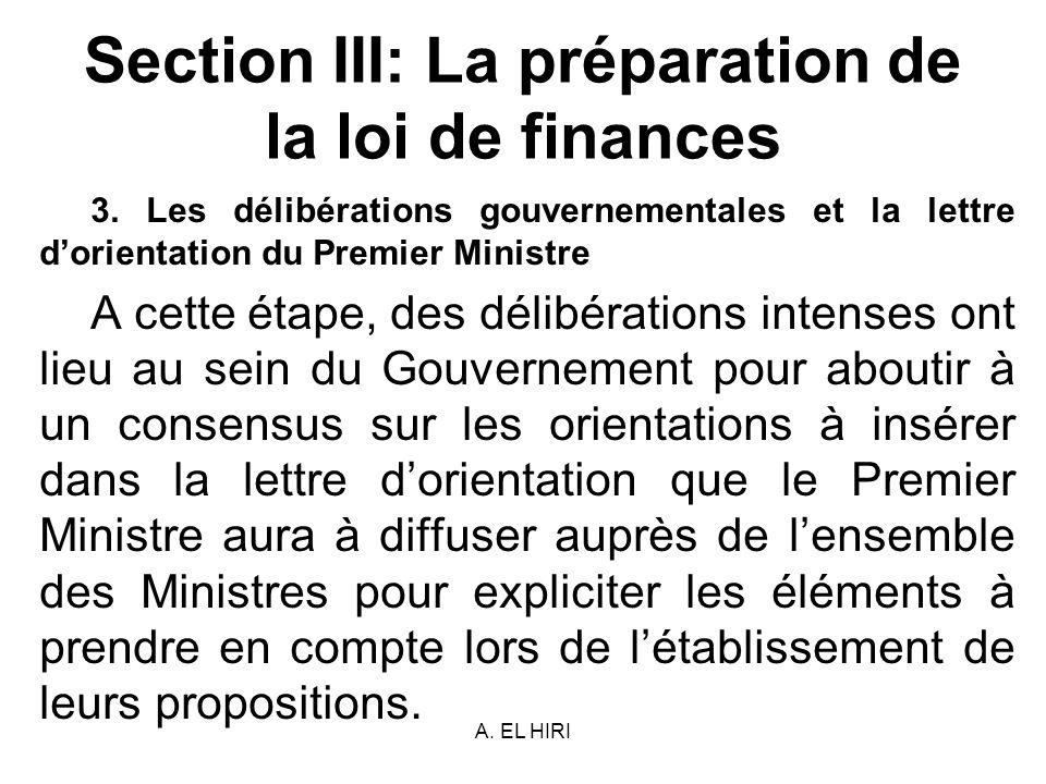 A. EL HIRI Section III: La préparation de la loi de finances 3. Les délibérations gouvernementales et la lettre dorientation du Premier Ministre A cet