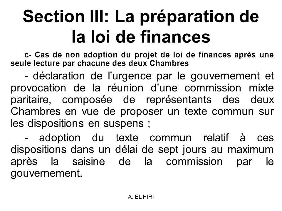 A. EL HIRI Section III: La préparation de la loi de finances c- Cas de non adoption du projet de loi de finances après une seule lecture par chacune d