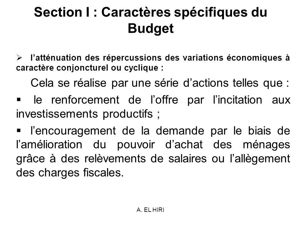 A. EL HIRI Section I : Caractères spécifiques du Budget latténuation des répercussions des variations économiques à caractère conjoncturel ou cyclique