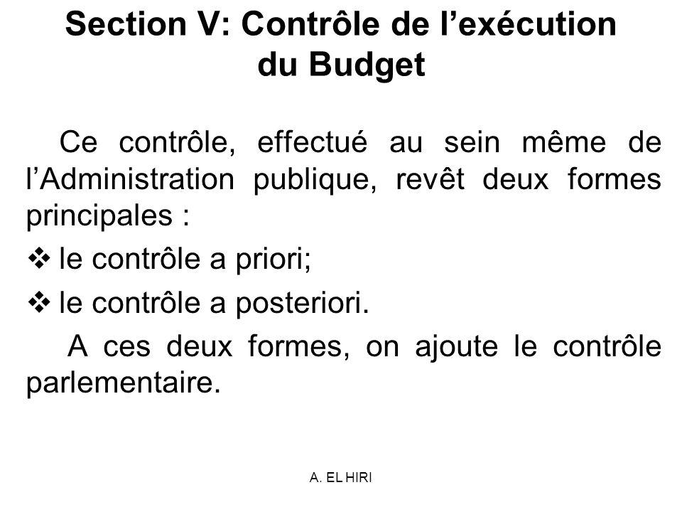 A. EL HIRI Section V: Contrôle de lexécution du Budget Ce contrôle, effectué au sein même de lAdministration publique, revêt deux formes principales :