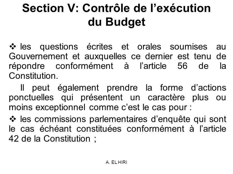 A. EL HIRI Section V: Contrôle de lexécution du Budget les questions écrites et orales soumises au Gouvernement et auxquelles ce dernier est tenu de r