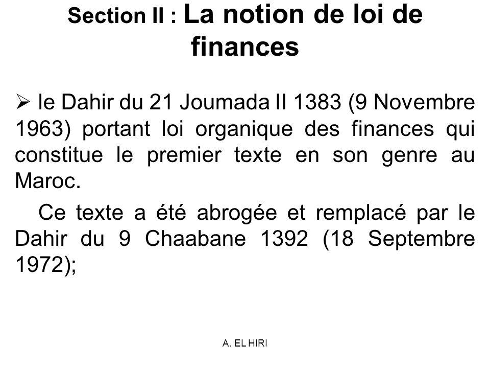 A. EL HIRI Section II : La notion de loi de finances le Dahir du 21 Joumada II 1383 (9 Novembre 1963) portant loi organique des finances qui constitue