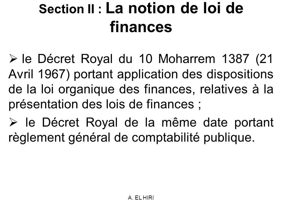 A. EL HIRI Section II : La notion de loi de finances le Décret Royal du 10 Moharrem 1387 (21 Avril 1967) portant application des dispositions de la lo