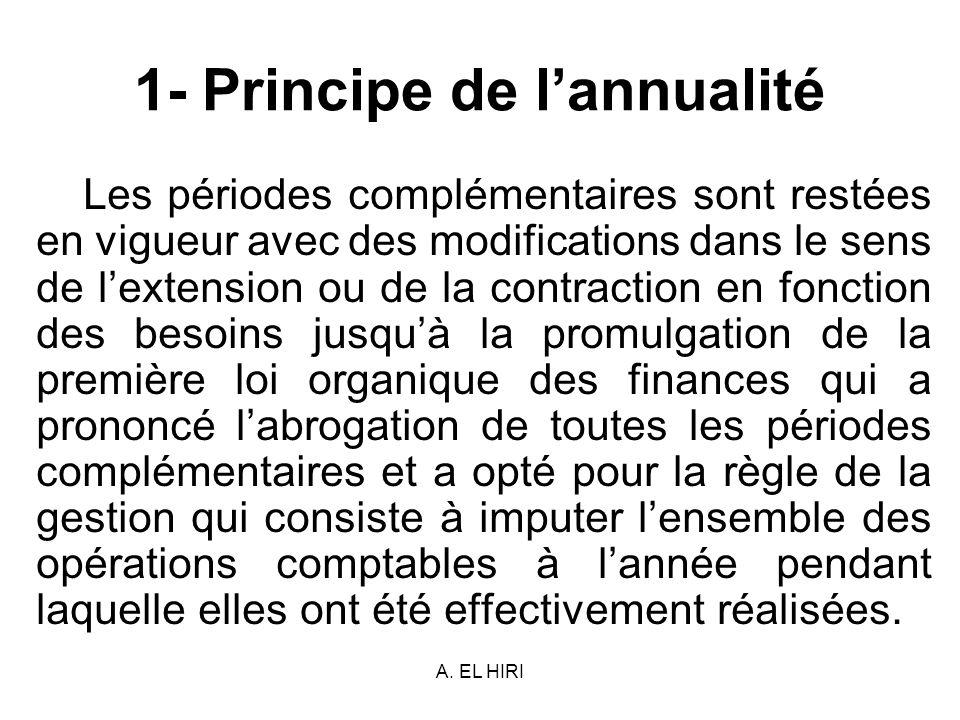 A. EL HIRI 1- Principe de lannualité Les périodes complémentaires sont restées en vigueur avec des modifications dans le sens de lextension ou de la c