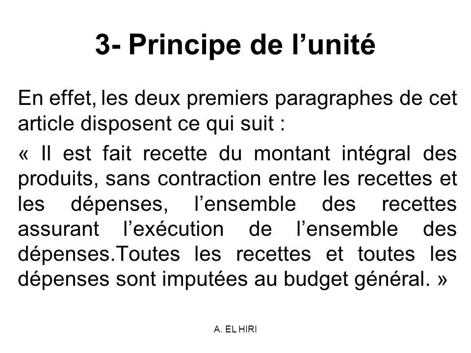 A. EL HIRI 3- Principe de lunité En effet, les deux premiers paragraphes de cet article disposent ce qui suit : « Il est fait recette du montant intég