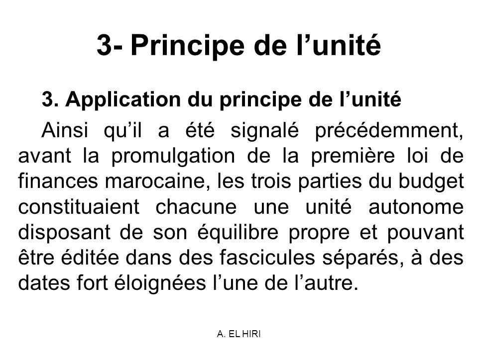 A. EL HIRI 3- Principe de lunité 3. Application du principe de lunité Ainsi quil a été signalé précédemment, avant la promulgation de la première loi