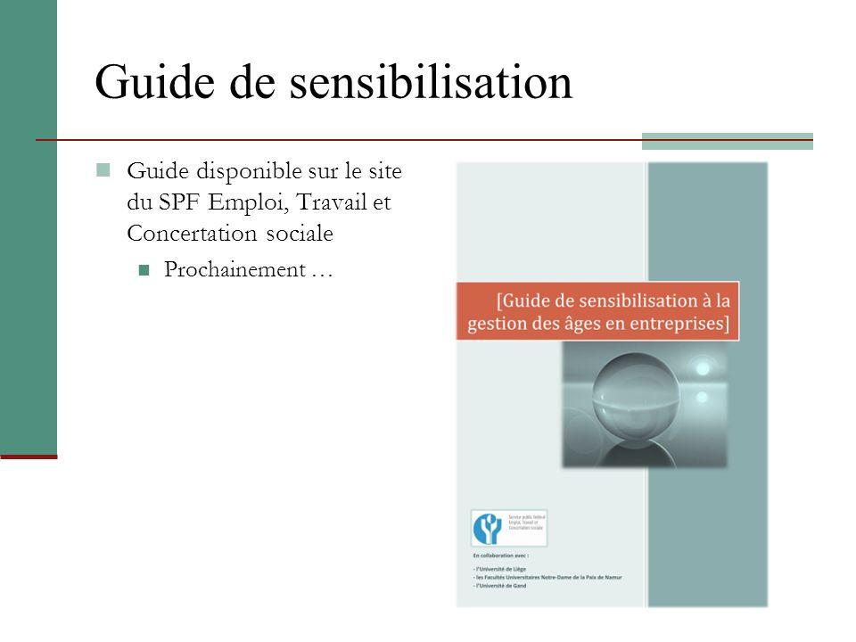 Guide de sensibilisation Guide disponible sur le site du SPF Emploi, Travail et Concertation sociale Prochainement …