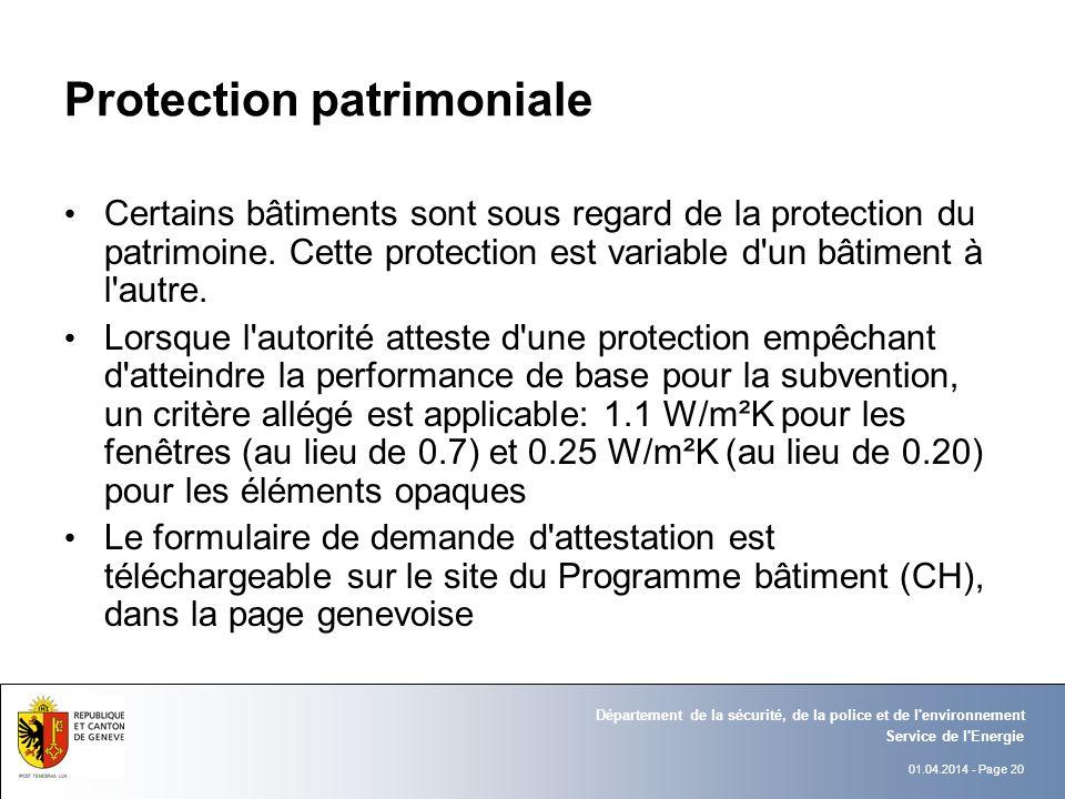 01.04.2014 - Page 20 Service de l Energie Département de la sécurité, de la police et de l environnement Protection patrimoniale Certains bâtiments sont sous regard de la protection du patrimoine.