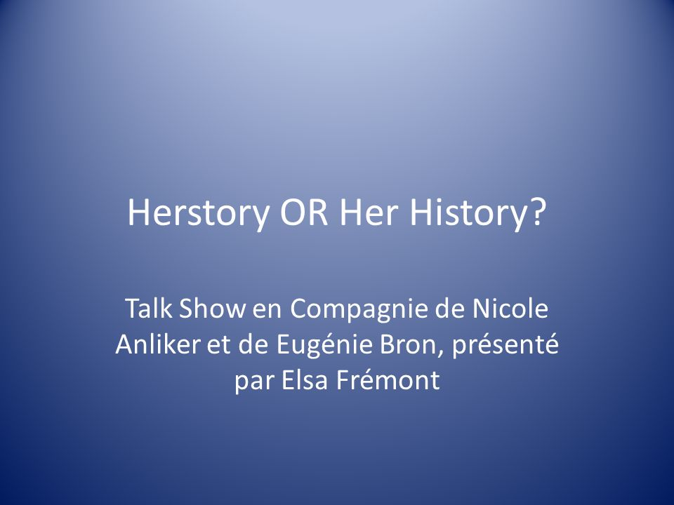 Herstory OR Her History.