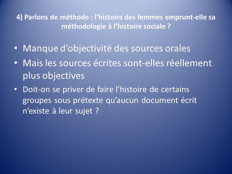 4) Parlons de méthode : lhistoire des femmes emprunt-elle sa méthodologie à lhistoire sociale .