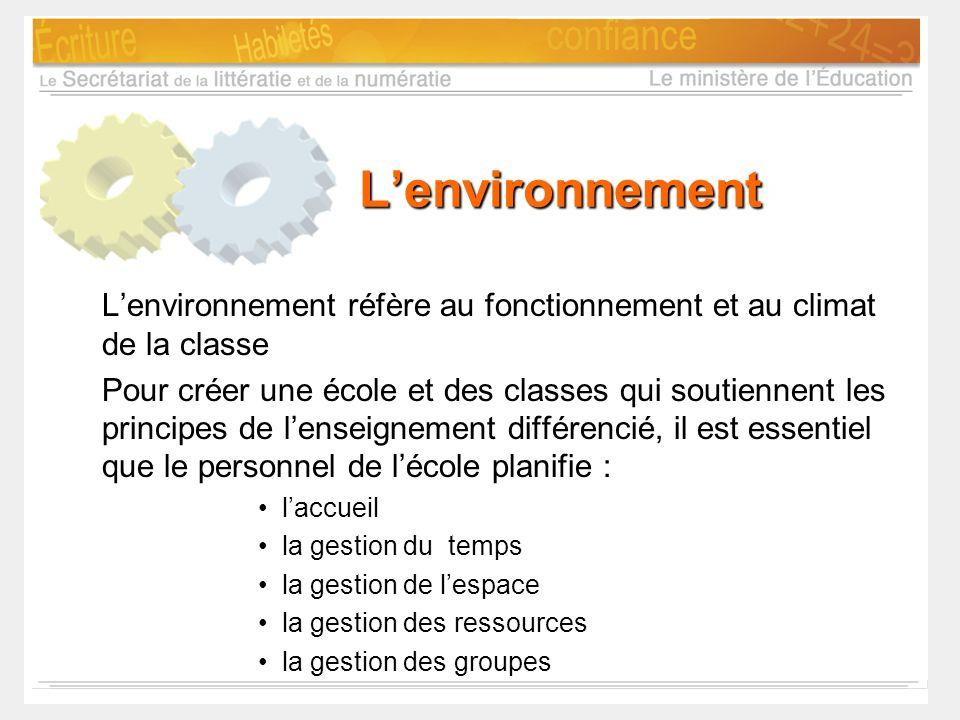 Lenvironnement Lenvironnement réfère au fonctionnement et au climat de la classe Pour créer une école et des classes qui soutiennent les principes de