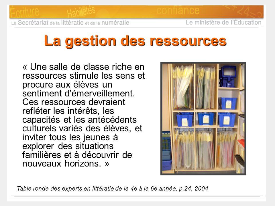 La gestion des ressources « Une salle de classe riche en ressources stimule les sens et procure aux élèves un sentiment démerveillement. Ces ressource