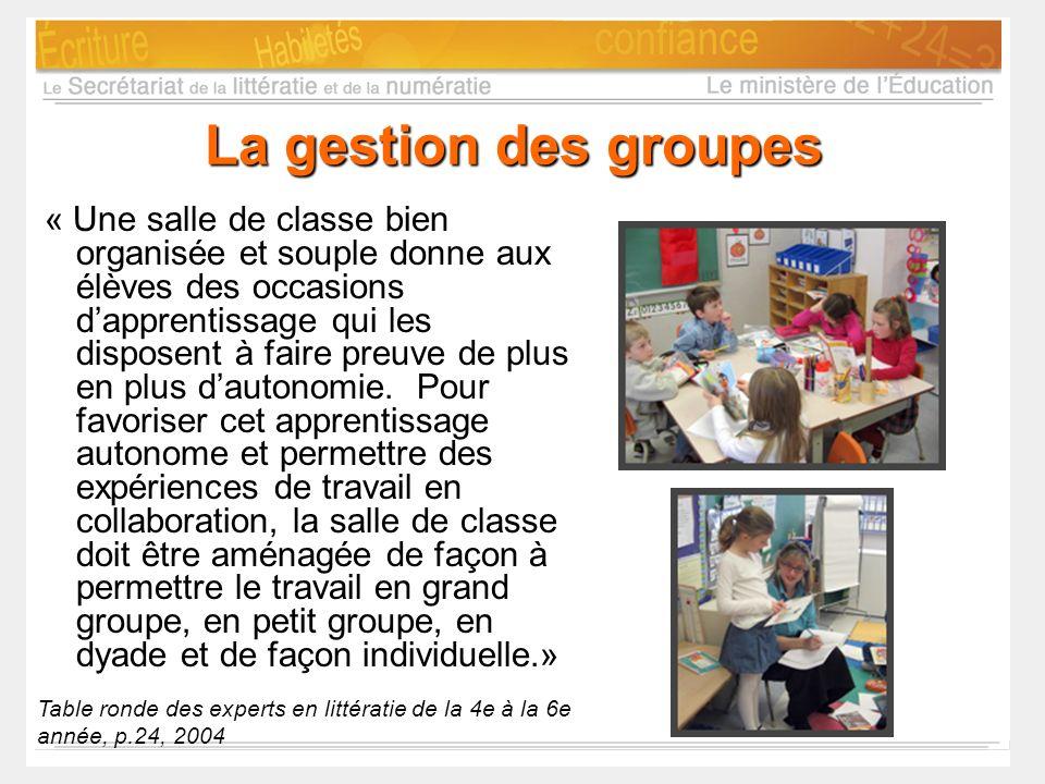 La gestion des groupes « Une salle de classe bien organisée et souple donne aux élèves des occasions dapprentissage qui les disposent à faire preuve d