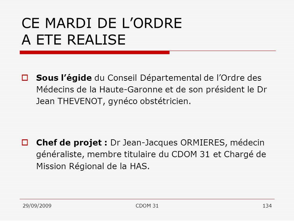 29/09/2009CDOM 31134 CE MARDI DE LORDRE A ETE REALISE Sous légide du Conseil Départemental de lOrdre des Médecins de la Haute-Garonne et de son présid