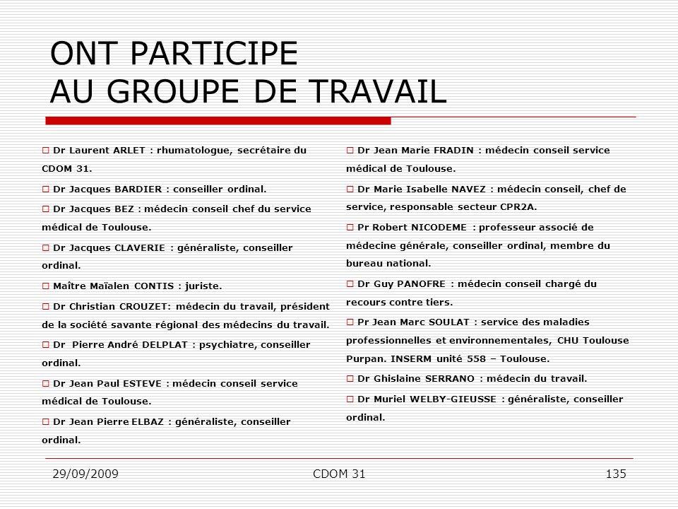 29/09/2009CDOM 31135 ONT PARTICIPE AU GROUPE DE TRAVAIL Dr Laurent ARLET : rhumatologue, secrétaire du CDOM 31. Dr Jacques BARDIER : conseiller ordina
