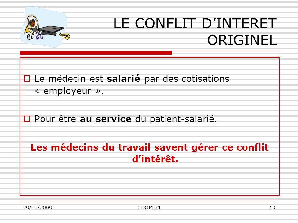 29/09/2009CDOM 3119 Le médecin est salarié par des cotisations « employeur », Pour être au service du patient-salarié. Les médecins du travail savent