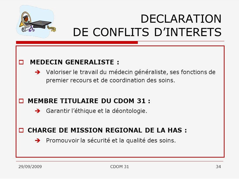 29/09/2009CDOM 3134 MEDECIN GENERALISTE : Valoriser le travail du médecin généraliste, ses fonctions de premier recours et de coordination des soins.