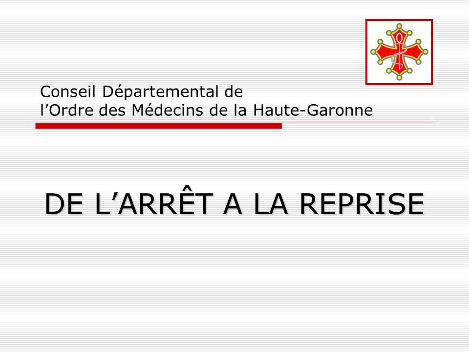Conseil Départemental de lOrdre des Médecins de la Haute-Garonne DE LARRÊT A LA REPRISE