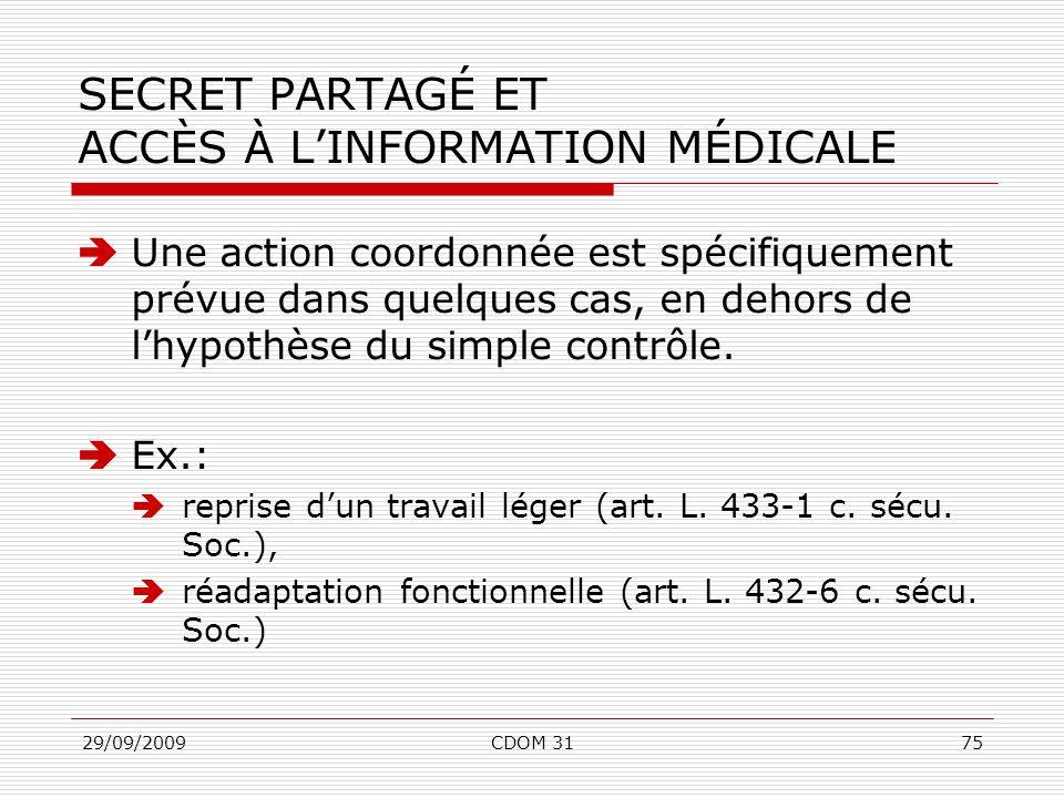 29/09/2009CDOM 3175 SECRET PARTAGÉ ET ACCÈS À LINFORMATION MÉDICALE Une action coordonnée est spécifiquement prévue dans quelques cas, en dehors de lh