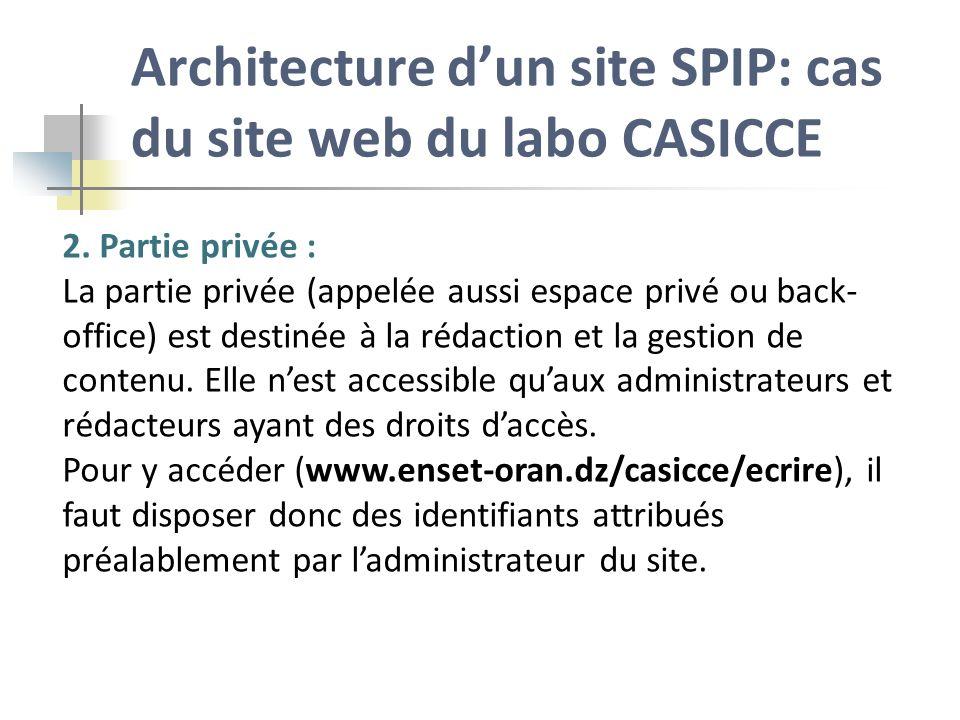 Prise en main de linterface privée du site Laccès à la partie privée du site (authentification); La présentation de la partie privée (espace privé ou back- office); et la personnalisation de linterface privée.
